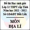 Đề thi học sinh giỏi lớp 12 THPT tỉnh Đăk Lăk năm học 2011 - 2012 môn Địa lí (Có đáp án)