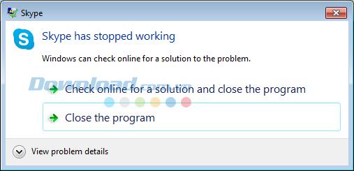 """Khắc phục lỗi """"Skype has stoppped working"""" hiệu quả nhất"""