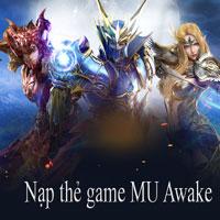 Hướng dẫn nạp thẻ game MU Awake