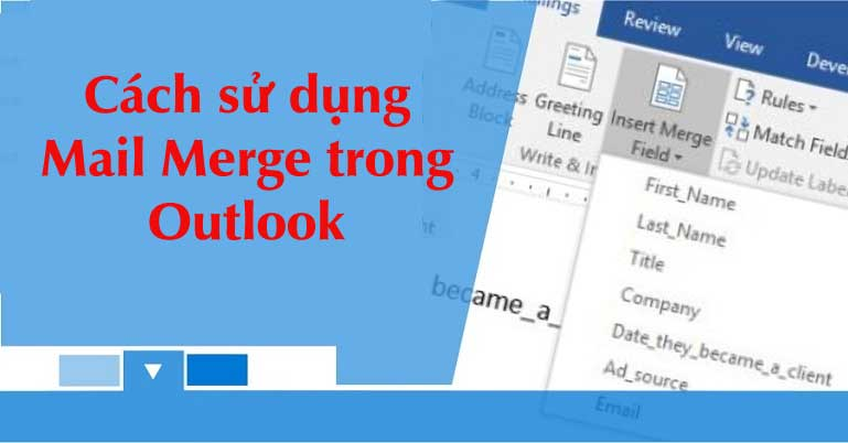 Cách sử dụng Mail Merge trong Outlook